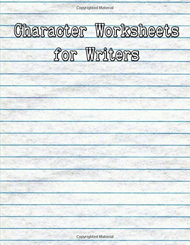 Download Character Worksheets for Writers: Create Memorable, Three Dimensional Characters PDF