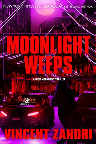 Moonlight Weeps (Dick Moonlight Thriller Book 8)