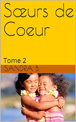 Sœurs de Coeur: Tome 2 (French Edition)