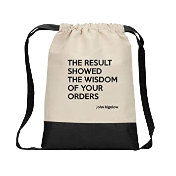 The Result Showed The Wisdom Of Your Orders (John Bigelow) Cotton Canvas Color  Drawstring 3481c8b84ff0
