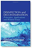 Disinfection and Decontamination: Principles, Applications and Related Issues