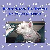 Kero Goes to Town: Kero's World, Book 5 | Victoria Zigler