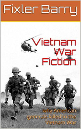 Vietnam War Fiction: why American generals killed in the