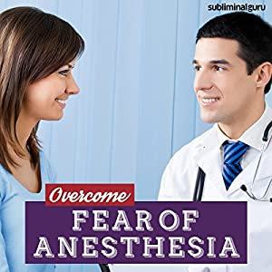 Overcome Fear of Anesthesia Speech
