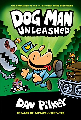 Book cover from Dog Man Unleashed: From the Creator of Captain Underpants (Dog Man #2) by Dav Pilkey
