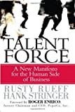 img - for Talent Force: A New Manifesto for the Human Side of Business book / textbook / text book