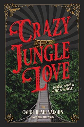 [Book] Crazy Jungle Love: Murder, Madness, Money & Monkeys<br />E.P.U.B