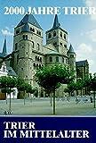 2000 Jahre Trier, 3 Bde., Bd.2, Trier im Mittelalter