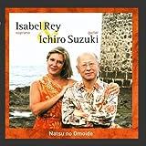 Natsu no Omoide by Ichiro Suzuki Isabel Rey