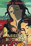 Assume Nothing, Carol W. Hazelwood, 1436344425