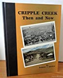 Cripple Creek: Then and Now