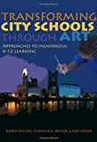 Transforming City Schools Through Art : Approaches to Meaningful K-12 Learning, , 0807752924
