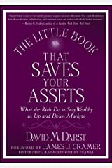 The Little Book that Saves Your Assets: What the Rich Do to Stay Wealthy in Up and Down Markets (Little Books. Big Profits 17) Kindle Edition