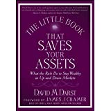 The Little Book that Saves Your Assets: What the Rich Do to Stay Wealthy in Up and Down Markets (Little Books. Big Profits 17