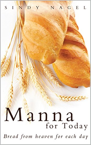 Manna for Today: Bread from Heaven for Each (Each Bread)
