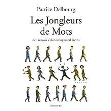 Jongleurs de Mots (les) de François Villon à Raymond Devos