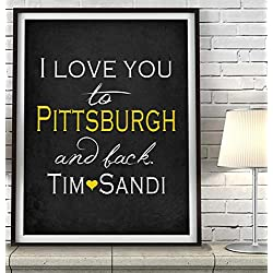 """I Love You to Pittsburgh and Back"" Pennsylvania ART PRINT, Customized & Personalized UNFRAMED, Wedding gift, Valentines day gift, Christmas gift, Father's day gift, All Sizes"