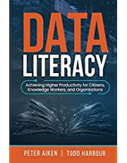 Data Literacy: Achieving Higher Productivity for Citizens, Knowledge Workers, and Organizations