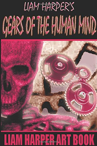 Gear's of the Human Mind (Liam Harper Art Books) ebook