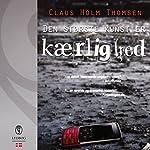 Den største kunst er kærlighed | Claus Holm Thomsen