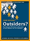 img - for Outsiders?: The Changing Patterns of Exclusion in Latin America and the Caribbean, Economic and Social Progress in Latin America, 2008 Report (David Rockefeller/Inter-American Development Bank) book / textbook / text book