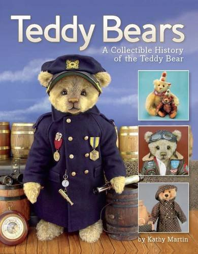 Teddy Bears: A Collectible History of the Teddy (History Of The Teddy Bear)