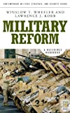 img - for Military Reform: A Reference Handbook (Contemporary Military, Strategic, and Security Issues) by Winslow T. Wheeler (2007-09-30) book / textbook / text book