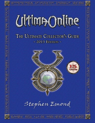 Ultima Online: The Ultimate Collector's Guide: 2013 - Ultimo Online