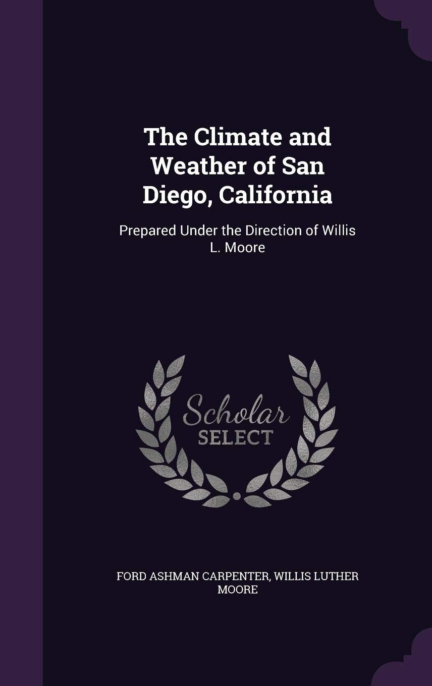 The Climate and Weather of San Diego, California: Prepared