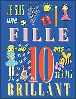 Je Suis Une Fille De 10 Ans Et Je Suis Brillant Livre De