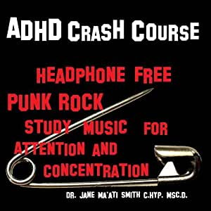 ADHD Crash Course: Headphone Free Punk Rock Study Music for Attention and Concentration