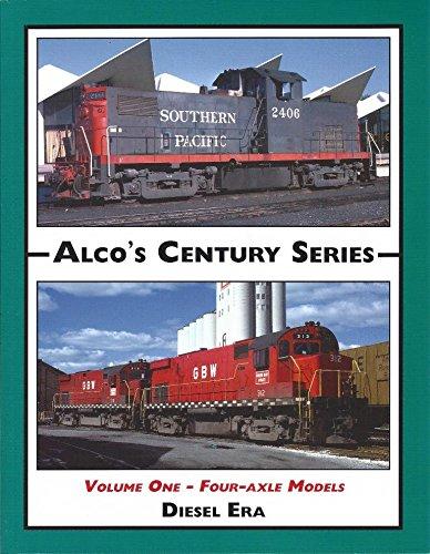 Read Online Alco's Century Series, Volume 1 - Four-Axle Models PDF