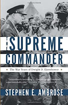 The Supreme Commander: The War Years of General Dwight D. Eisenhower 1578062063 Book Cover