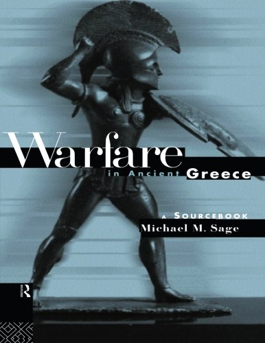 Warfare in Ancient Greece: A Sourcebook (Routledge Sourcebooks for the Ancient World)