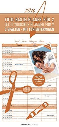 Foto-Bastelplaner für 2 2016 - Bastelkalender/Do it yourself calendar (21 x 45) - datiert - 3 Spalten - mit Ferienterminen - Valentinstag-Kalender