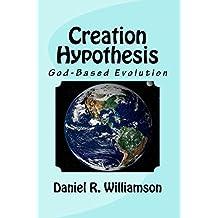 Creation Hypothesis: God-Based Evolution