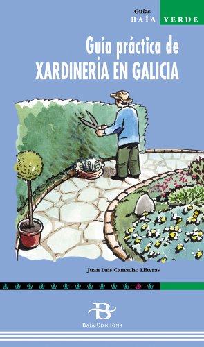 Descargar Libro Guía Práctica De Xardinaría En Galicia Juan Luis Camacho Lliteras
