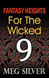 For The Wicked (Fantasy Heights Book 9)
