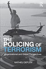 The Policing of Terrorism (Criminology and Justice Studies) by Mathieu Deflem (2010-01-18) Paperback