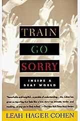 TRAIN GO SORRY: Inside a Deaf World Paperback
