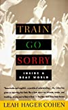 img - for TRAIN GO SORRY: Inside a Deaf World book / textbook / text book