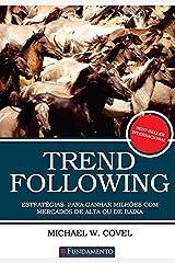 Trend Following. Estratégias Para Ganhar Milhões com Mercados de Alta (Em Portuguese do Brasil) Paperback