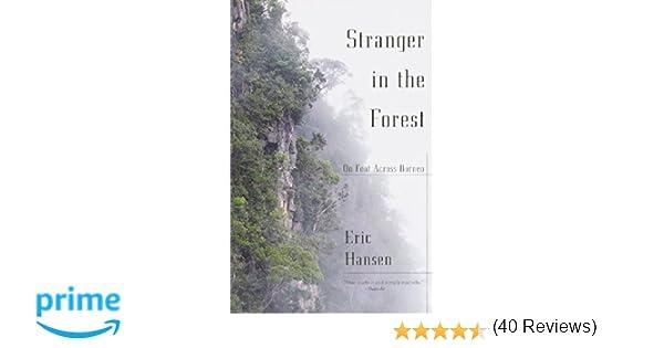 Stranger in the Forest: On Foot Across Borneo: Eric Hansen ...