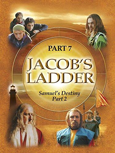Jacob's Ladder Part 7 - Samuel's Destiny Part 2