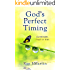 Gods Perfect Timing: Surrender, trust in him. Leave your stressful life behind.