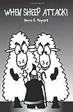 When Sheep Attack, Dennis R. Maynard, 1451513917