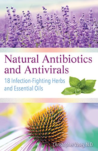 Natural Antibiotic Propolis - Natural Antibiotics and Antivirals: 18 Infection-Fighting Herbs and Essential Oils