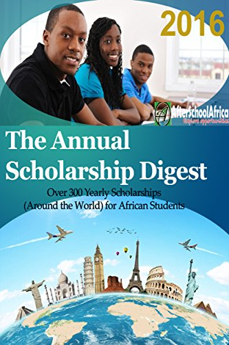 Search : The Annual Scholarships Digest 2016: Over 300 Yearly Scholarships (Around the World) for African Students