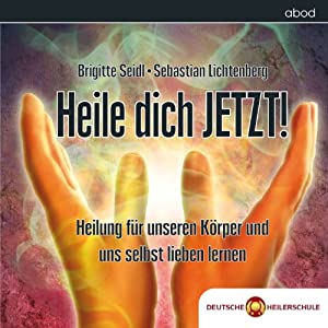Heile dich JETZT! Hörbuch