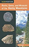 img - for Rocks, Gems, and Minerals of the Rocky Mountains (Falcon Pocket Guides) book / textbook / text book